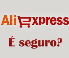 aliexpress é seguro?